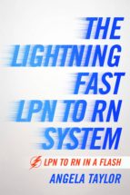 THE LIGHTENING FAST LPN TO RN SYSTEM