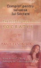 Complot Pentru Salvarea Lui Socrate (ebook)