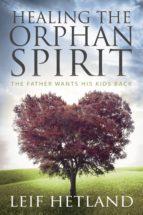 HEALING THE ORPHAN SPIRIT