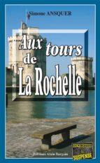 Aux tours de La Rochelle (ebook)