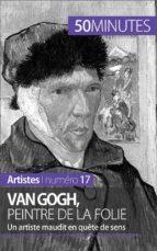 Van Gogh, peintre de la folie (ebook)