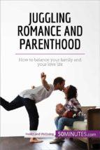 Juggling Romance and Parenthood (ebook)