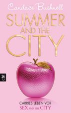 Summer and the City - Carries Leben vor Sex and the City  (ebook)