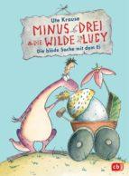 Minus Drei und die wilde Lucy - Die blöde Sache mit dem Ei (ebook)