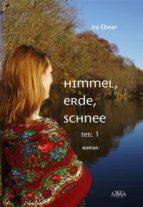 Himmel, Erde, Schnee (1) (ebook)