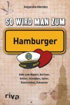 So wird man zum Hamburger (ebook)