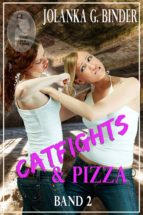 Catfights & Pizza, Band 2 (ebook)