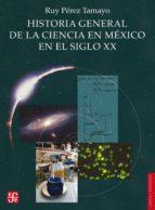 Historia general de la ciencia en México en el siglo XX (ebook)