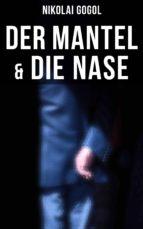 Nikolai Gogol:  Der Mantel & Die Nase (ebook)