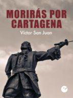 Morirás por Cartagena (ebook)