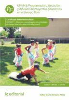 Programación, ejecución y difusión de proyectos educativos en el tiempo libre. SSCB0211  (ebook)