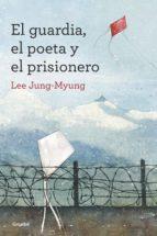 El guardia, el poeta y el prisionero (ebook)
