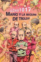 MARÍO Y LA MÁQUINA DE TROLEAR