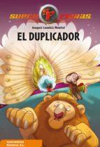 El duplicador (Serie Superfieras 2)