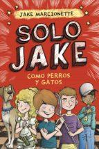 Como perros y gatos (Solo Jake 2) (ebook)