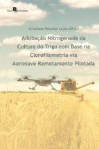 ADUBAÇÃO NITROGENADA DA CULTURA DO TRIGO COM BASE NA CLOROFILOMETRIA VIA AERONAVE REMOTAMENTE PILOTADA