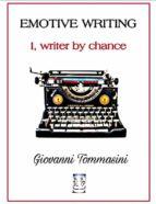 Emotive Writing. I, writer by chance