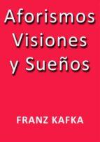Aforismos visiones y sueños (ebook)