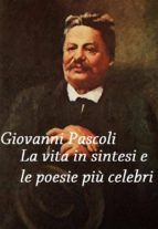 Giovanni Pascoli: vita in sintesi e poesie (ebook)