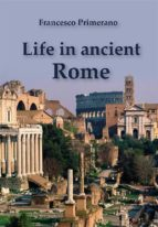 Life in Ancient Rome (ebook)