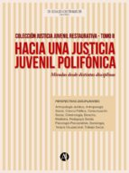HACIA UNA JUSTICIA JUVENIL POLIFÓNICA