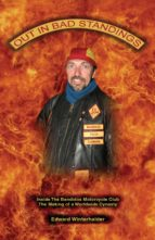 Out In Bad Standings: Inside The Bandidos Motorcycle Club (Part One) (ebook)