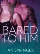 Bared to Him (ebook)