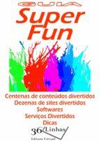Guia Super Fun (ebook)