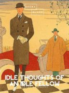 Idle Thoughts of an Idle Fellow (ebook)