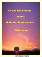 DER BLINDE UND DIE SCHWARZE SONNE