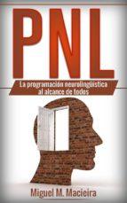 Pnl: La Programación Neurolingüística Al Alcance De Todos (ebook)