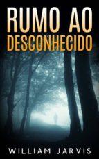 Rumo Ao Desconhecido (ebook)