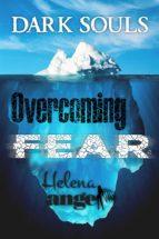 Discover Overcoming Fear: Dark Souls (ebook)