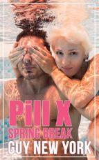 Pill X: Spring Break (ebook)