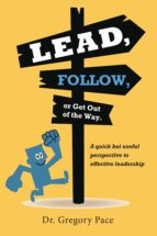 Lead, Follow, or Get Out of the Way (eBook)