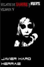 RELATOS DE SANGRE Y MUERTE VOLUMEN V (ebook)