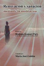 Renovación Y Sanación Mediante La Meditación (ebook)