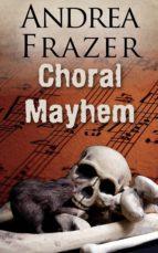 Choral Mayhem (ebook)