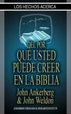 LOS HECHOS DEL POR QUÉ USTED PUEDE CREER EN LA BIBLIA