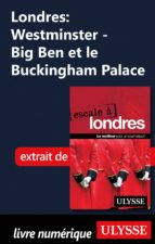 Londres : Westminster - Big Ben et le Buckingham Palace (ebook)