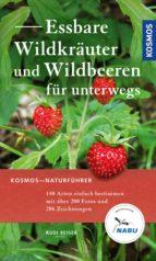 Essbare Wildkräuter und Wildbeeren für unterwegs (ebook)