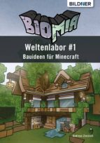 BIOMIA - WELTENLABOR #1 BAUANLEITUNGEN FÜR MINECRAFT