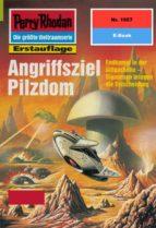 Perry Rhodan 1957: Angriffsziel Pilzdom