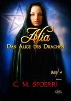 Alia - Das Auge des Drachen (Band 4) (ebook)