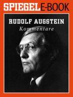 RUDOLF AUGSTEIN - KOMMENTARE