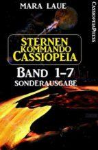 Sternenkommando Cassiopeia 1-7 Sonderausgabe (ebook)