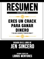 RESUMEN EXTENDIDO DE ERES UN CRACK PARA GANAR DINERO (YOU ARE A BADASS AT MAKING MONEY) - BASADO EN EL LIBRO DE JEN SINCERO