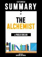 EXTENDED SUMMARY OF THE ALCHEMIST - BY PAULO COELHO
