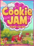 Cookie Jam Game Guide Unofficial (ebook)