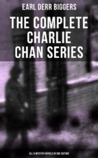 The Complete Charlie Chan Series – All 6 Mystery Novels in One Edition (ebook)